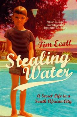 Stealing Water: A Memoir - Ecott, Tim