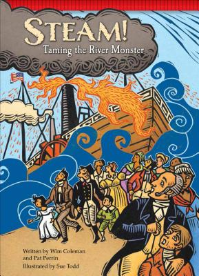 Steam!: Taming the River Monster - Coleman, Wim, and Perrin, Pat