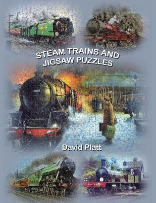 Steam Trains and Jigsaw Puzzles - Platt, David