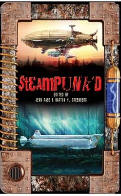 Steampunk'd - Rabe, Jean (Editor), and Greenberg, Martin Harry (Editor)