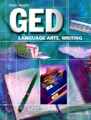 Steck-Vaughn GED: Student Edition Language Arts, Writing - Steck-Vaughn Company (Prepared for publication by)