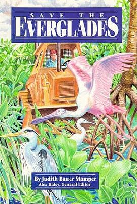 Steck-Vaughn Stories of America: Student Reader Save the Everglades, Story Book - Stamper, Judith Bauer, and Steck-Vaughn Company (Prepared for publication by)