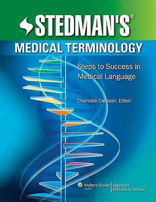 Stedman's Medical Terminology: Steps to Success in Medical Language - Stedman's, and Creason, Charlotte, Rhia (Editor)