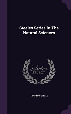 Steeles Series in the Natural Sciences - Steele, J Dorman