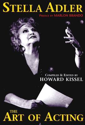 Stella Adler: The Art of Acting - Kissel, Howard
