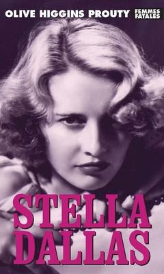 Stella Dallas - Prouty, Olive Higgins