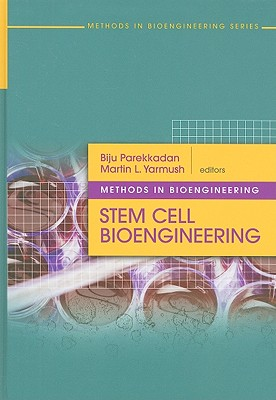 Stem Cell Bioengineering - Parekkadan, Biju (Editor), and Yarmush, Martin L (Editor)