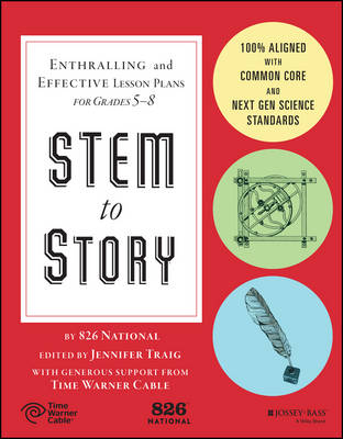STEM to Story: Enthralling and Effective Lesson Plans for Grades 5-8 - 826 National