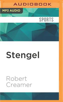 Stengel: His Life and Times - Creamer, Robert W, and Coleman, Peter, Professor (Read by)