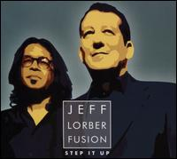 Step It Up - The Jeff Lorber Fusion