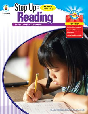 Step Up to Reading, Grades K - 2: 3 Levels of Learning! - Carson-Dellosa Publishing (Compiled by)