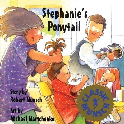Stephanie's Ponytail - Munsch, Robert