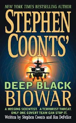 Stephen Coonts' Deep Black: Biowar - Coonts, Stephen, and DeFelice, Jim