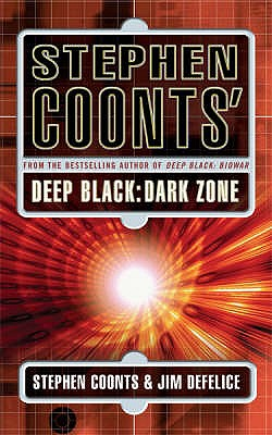 Stephen Coonts' Deep Black: Dark Zone - Coonts, Stephen, and DeFelice, Jim