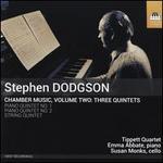 Stephen Dodgson: Chamber Music, Vol. 2 - Three Quartets
