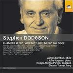 Stephen Dodgson: Chamber Music, Vol. 3 - Music for Oboe