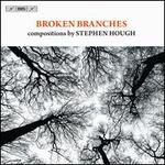 Stephen Hough: Broken Branches