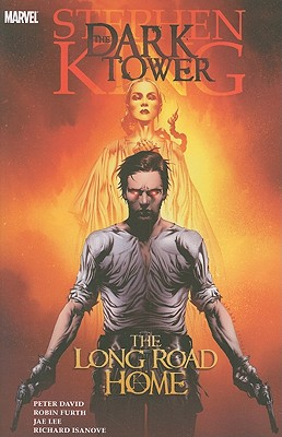 Stephen King's Dark Tower: The Long Road Home - David, Peter (Text by), and Furth, Robin (Text by), and Lee, Jae (Illustrator)