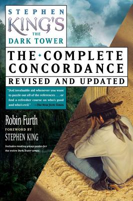 Stephen King's the Dark Tower: The Complete Concordance, Revised and Updated - Furth, Robin
