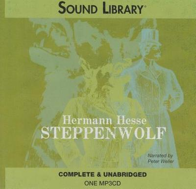 Steppenwolf - Hesse, Hermann, and Creighton, Basil (Translated by), and Weller, Peter (Read by)