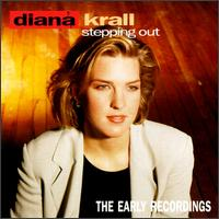 Stepping Out: The Early Recordings - Diana Krall