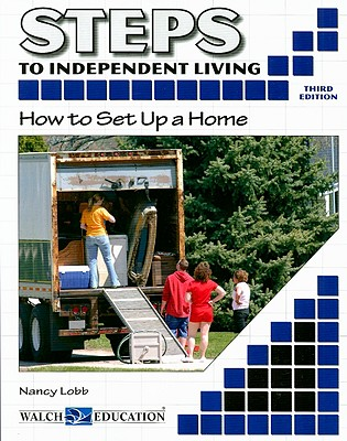 Steps to Independent Living: How to Set Up a Home - Lobb, Nancy