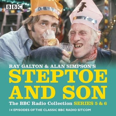 Steptoe & Son: Series 5 & 6: 15 Episodes of the Classic BBC Radio Sitcom - Galton, Ray, and Simpson, Alan, and Full Cast (Read by)