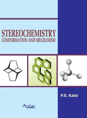 Stereochemistry: Conformation and Mechanism - Kalsi, P. S.