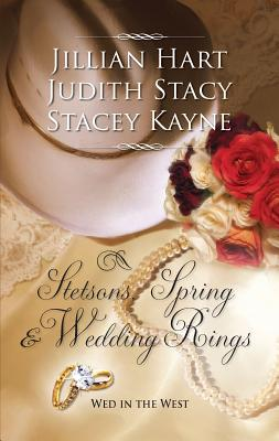 Stetsons, Spring and Wedding Rings: Rocky Mountain Courtship\Courting Miss Perfect\Courted by the Cowboy - Hart, Jillian, and Stacy, Judith, and Kayne, Stacey