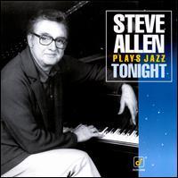 Steve Allen Plays Jazz Tonight - Steve Allen