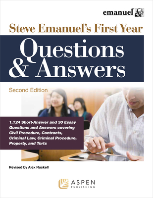 Steve Emanuel's First Year Questions and Answers - Emanuel, Steven L, J.D.