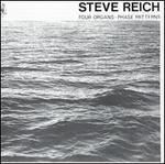 Steve Reich: Four Organs; Phase Patterns