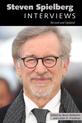 Steven Spielberg: Interviews, Revised and Updated - Notbohm, Brent (Editor), and Friedman, Lester D (Editor)