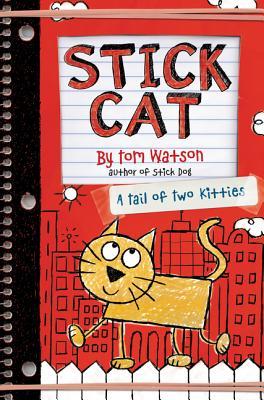 Stick Cat: A Tail of Two Kitties - Watson, Tom