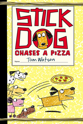 Stick Dog Chases a Pizza - Watson, Tom