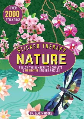 Sticker Therapy Nature: Follow the Numbers to Complete 12 Meditative Sticker Puzzles - Parragon Books Ltd