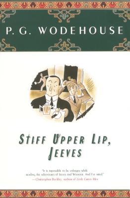 Stiff Upper Lip, Jeeves - Wodehouse, P G