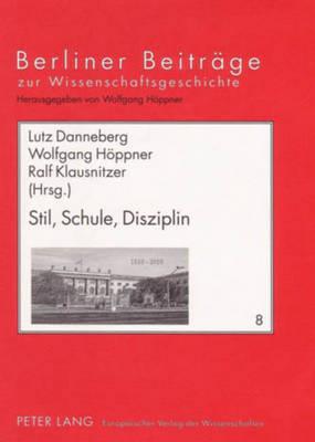 Stil, Schule, Disziplin - Danneberg, Lutz (Editor), and Hoppner, Ilka (Editor), and Klausnitzer, Ralf (Editor)