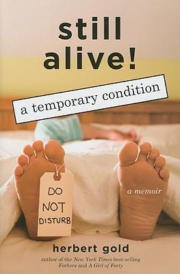 Still Alive: A Temporary Condition - Gold, Herbert