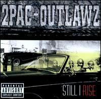 Still I Rise - 2Pac & Outlawz