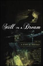 Still in a Dream: A Story of Shoegaze