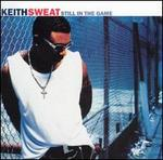 Still in the Game - Keith Sweat