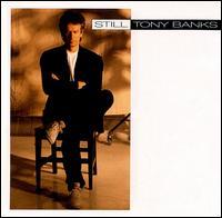 Still - Tony Banks