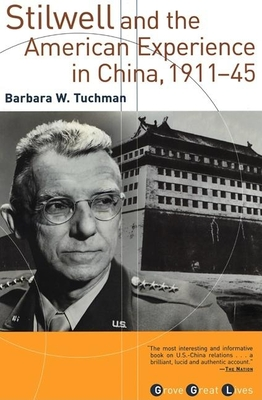 Stilwell and the American Experience in China, 1911-45 - Tuchman, Barbara W