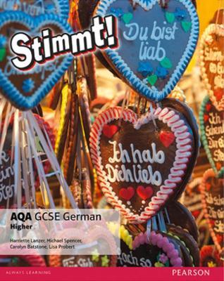 Stimmt! AQA GCSE German Higher Student Book - Lanzer, Harriette, and Spencer, Michael, and Batstone, Carolyn