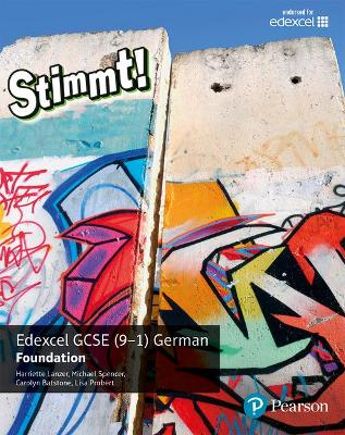 Stimmt! Edexcel GCSE German Foundation Student Book - Lanzer, Harriette, and Spencer, Michael, and Batstone, Carolyn