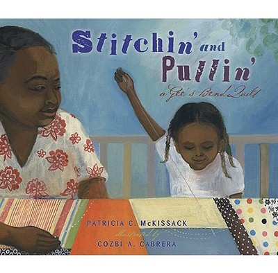 Stitchin' and Pullin': A Gee's Bend Quilt - McKissack, Patricia C