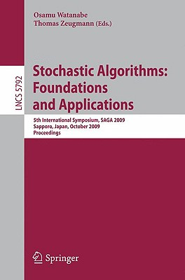 Stochastic Algorithms: Foundations and Applications: 5th International Symposium, Saga 2009 Sapporo, Japan, October 26-28, 2009 Proceedings - Watanabe, Osamu (Editor)