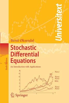 Stochastic Differential Equations: An Introduction with Applications - Oksendal, Bernt