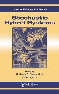 Stochastic Hybrid Systems - Cassandras, Christos G (Editor)